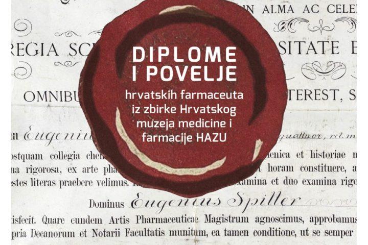 Diplome i povelje hrvatskih farmaceuta iz zbirke Hrvatskog muzeja medicine i farmacije HAZU